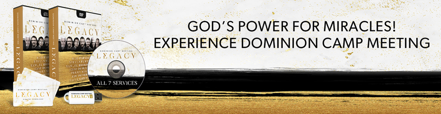 God's power for miracles! Experience Dominion Camp Meeting!