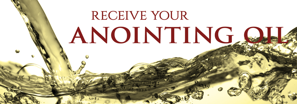 Receive Your Anointing Oil