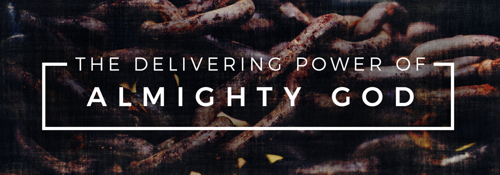 The Delivering Power of Almighty God