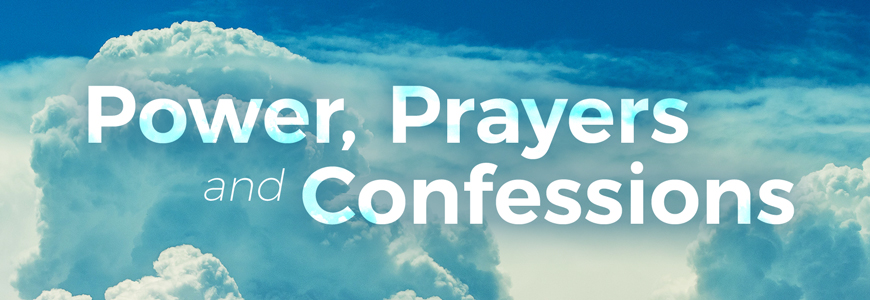 Power, Prayers and Confessions