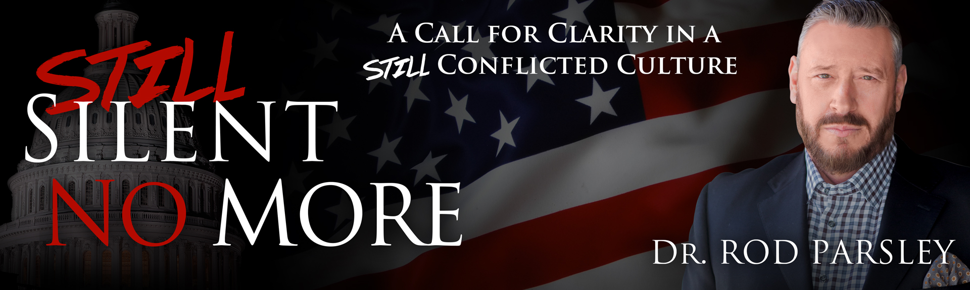 Still Silent No More | A Call for Clarity in a STILL Conflicted Culture | Dr. Rod Parsley